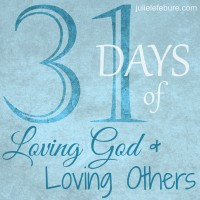 31 Days of Loving God and Loving Others