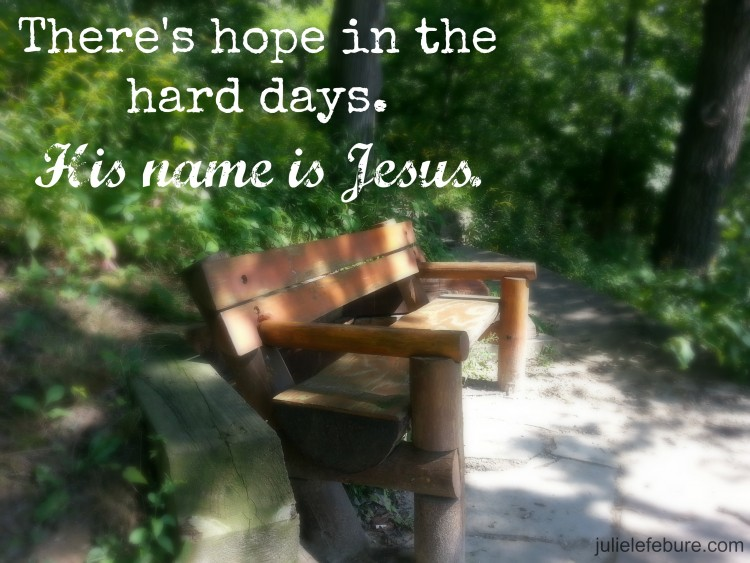 Sunday Truth: Hope In The Hard Days