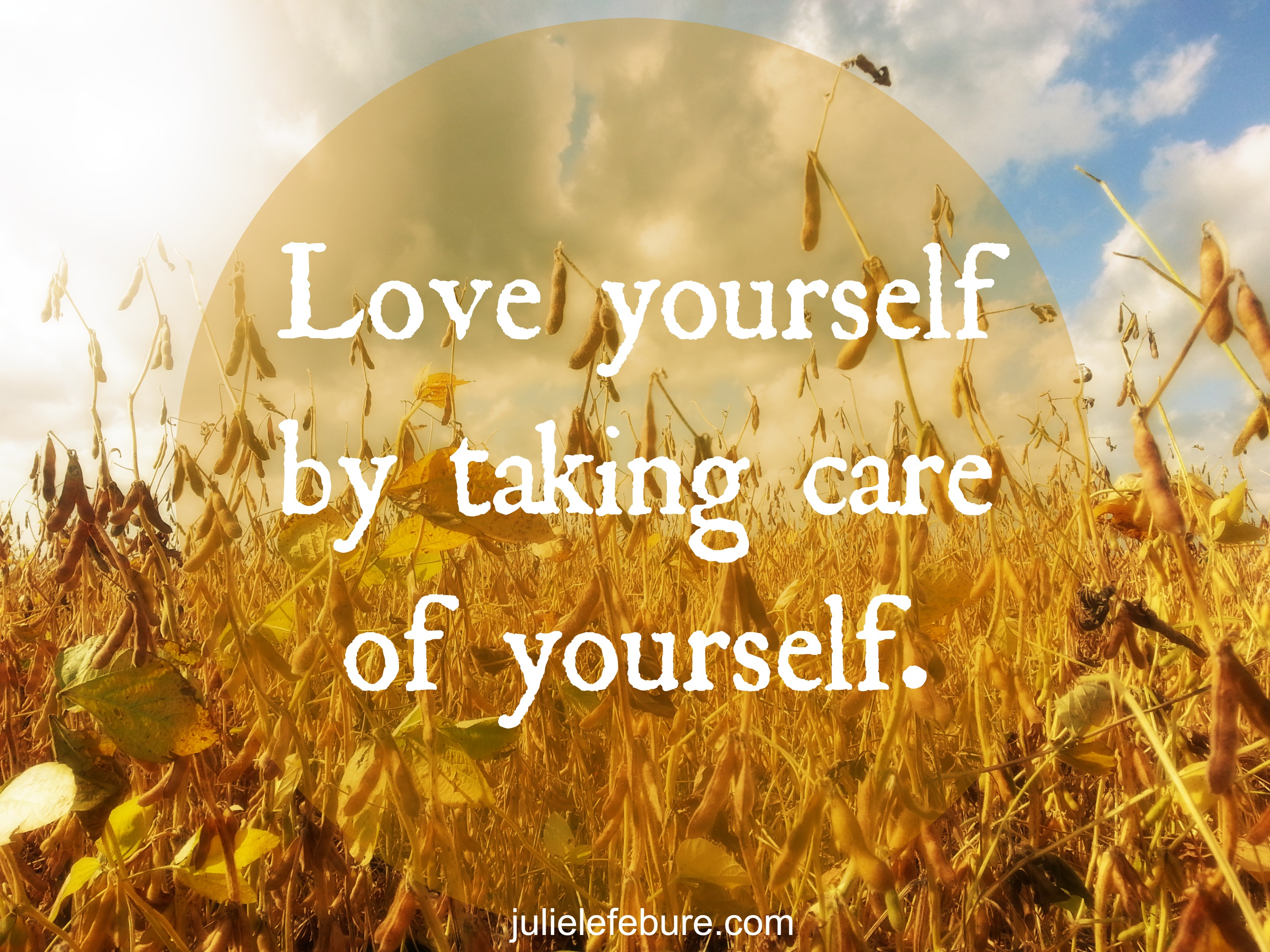 Love Yourself By Taking Care Of Yourself