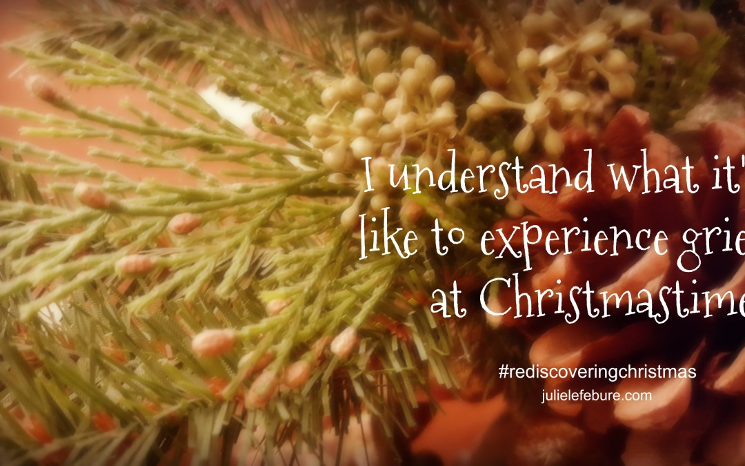 Rediscovering Christmas – Grief And The Holidays