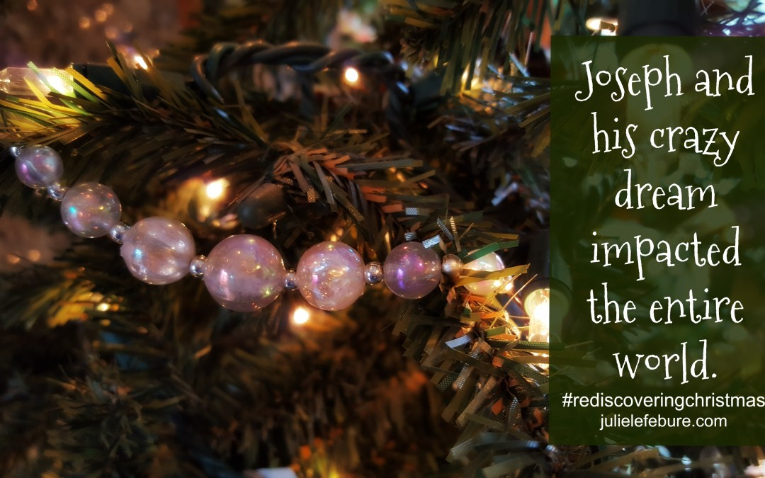 Rediscovering Christmas – Joseph & His Crazy Dream