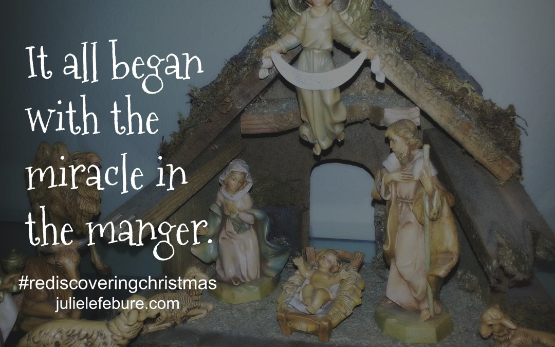 Rediscovering Christmas – The Miracle In The Manger