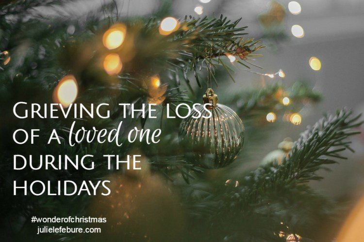 Grieving the loss of a loved one during the holidays