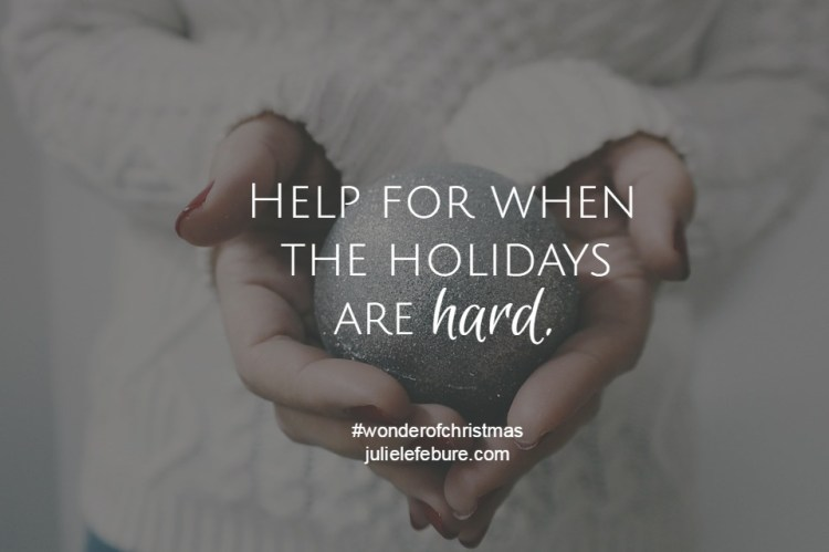 Help for when the holidays are hard