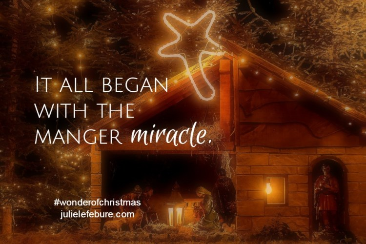 It all began with the manger miracle.