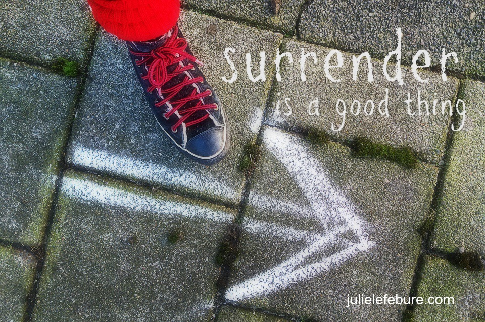 When Surrender Is A Good Thing