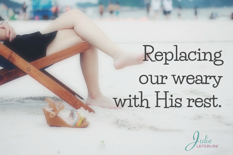 Replacing Our Weary With His Rest