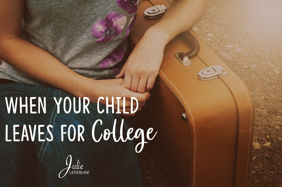 When your child leaves for college. Help and hope...