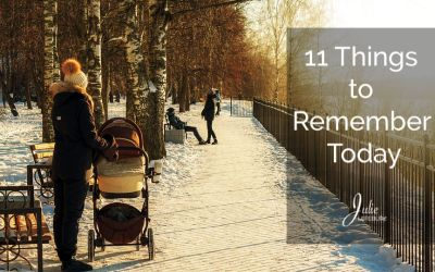 11 Things To Remember Today (Or Any Day)