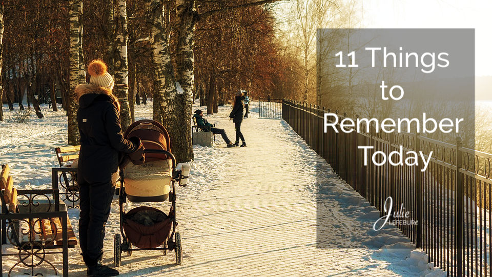 11 Things to remember today