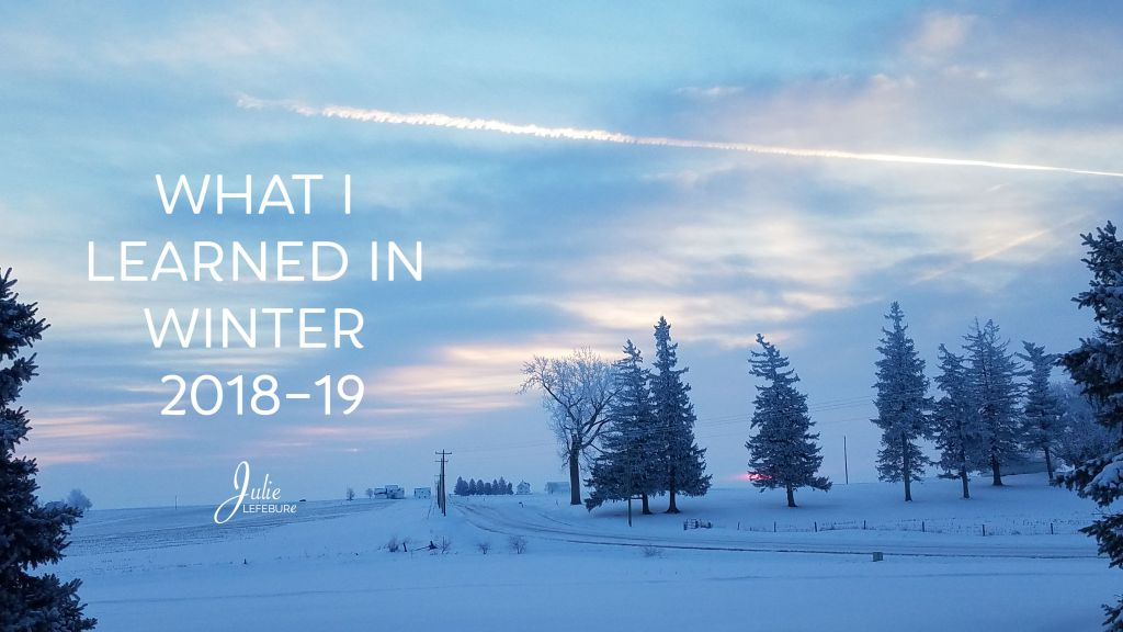What I learned in Winter 2018-19.