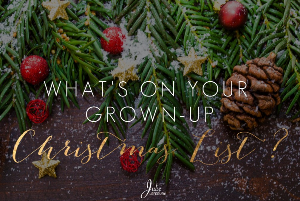 What's On Your Grown-Up Christmas List?