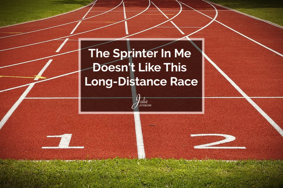 The Sprinter in Me Doesn't Like this Long-Distance Race