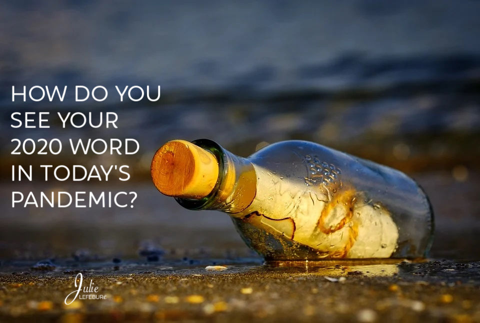 How Do You See Your 2020 Word In Today's Pandemic?