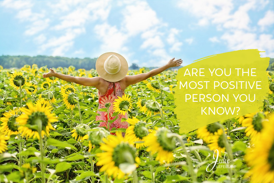 Are You The Most Positive Person You Know?