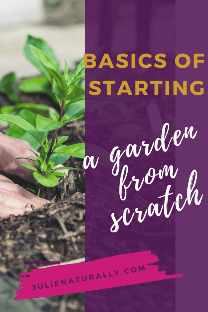 how to start a garden from scratch with soil and small plants