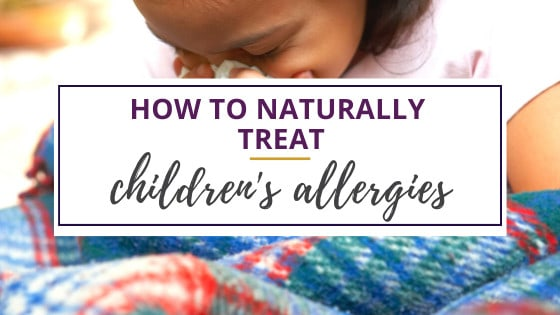 naturally treat children's allergies when they are sneezing