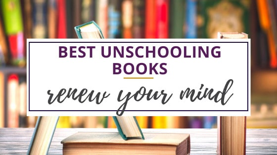 the best unschooling books