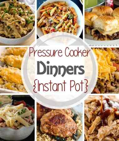 {Instant Pot} Pressure Cooker Dinner Recipes!