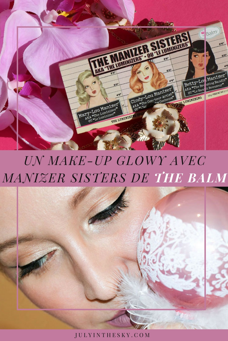 blog beauté make-up naturel lumineux the balm the manizer sisters
