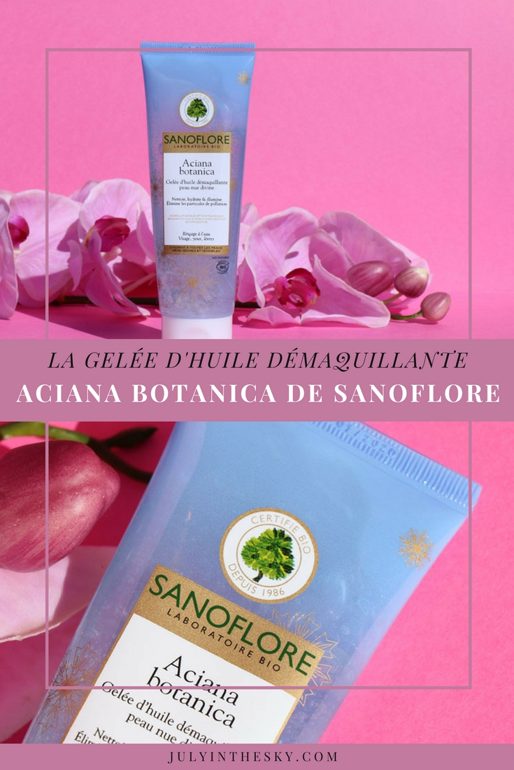 blog beauté sanoflore Gelée d'Huile Démaquillante Aciana Botanica avis test