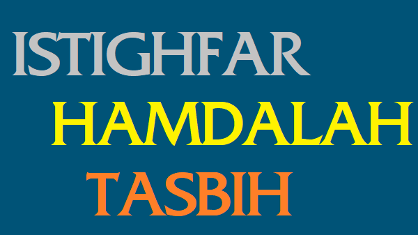 Tulislah Lafadz Istighfar Hamdalah Dan Tasbih Dalam Bahasa Arab