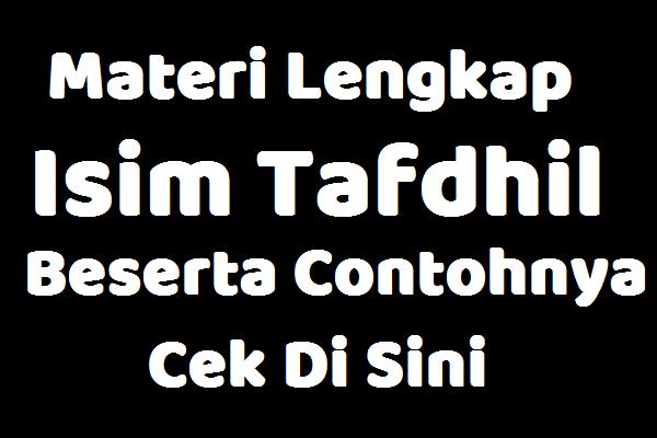 Pengertian Isim Tafdhil, Contoh, Wazan, I'rab Dalam Al Quran Dan Hadis