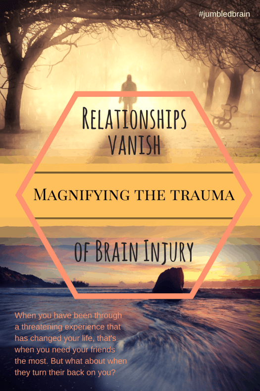 My blog on living with brain injury: How some people in your life can't be there once your ill.