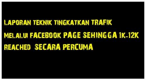 cover laporan teknik tingkatkan reached facebook page tanpa fb ads