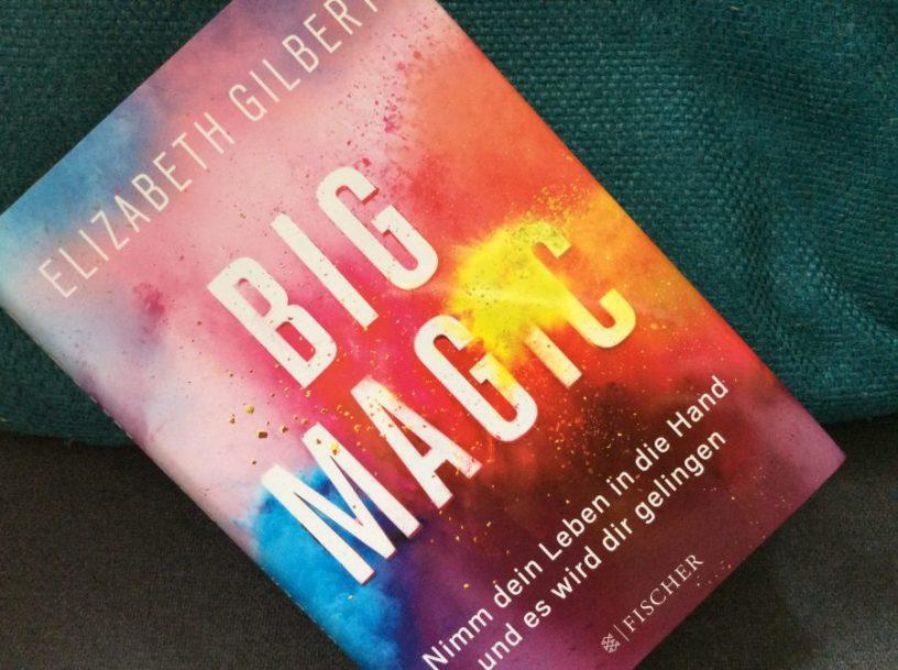 """Buchcover von Elisabeth Gilberts """"Big Magic"""""""