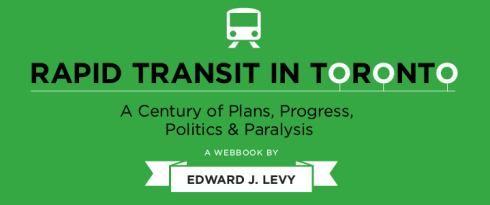 fsc_Edward_J_Levy_Rapid_Transit_in_Toronto_A_Century_of_Plans_Progress_Politics_and_Paralysis