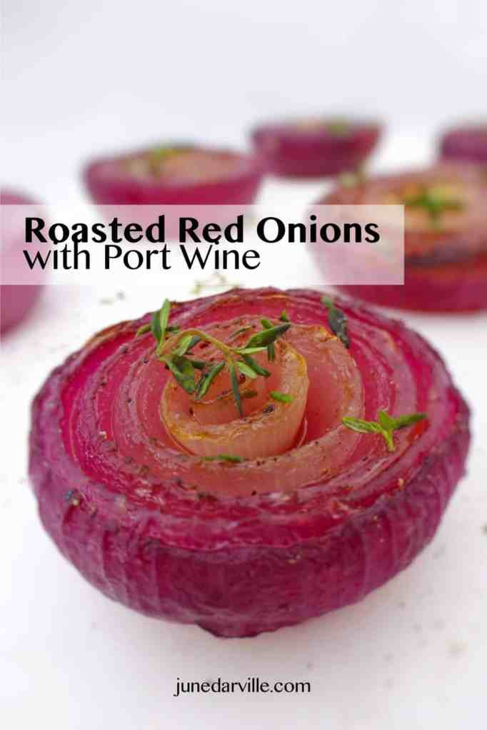 Roasted red onions first poached in a sweet port wine, then grilled until soft and sprinkled with fresh thyme... An ideal vegetable side dish!