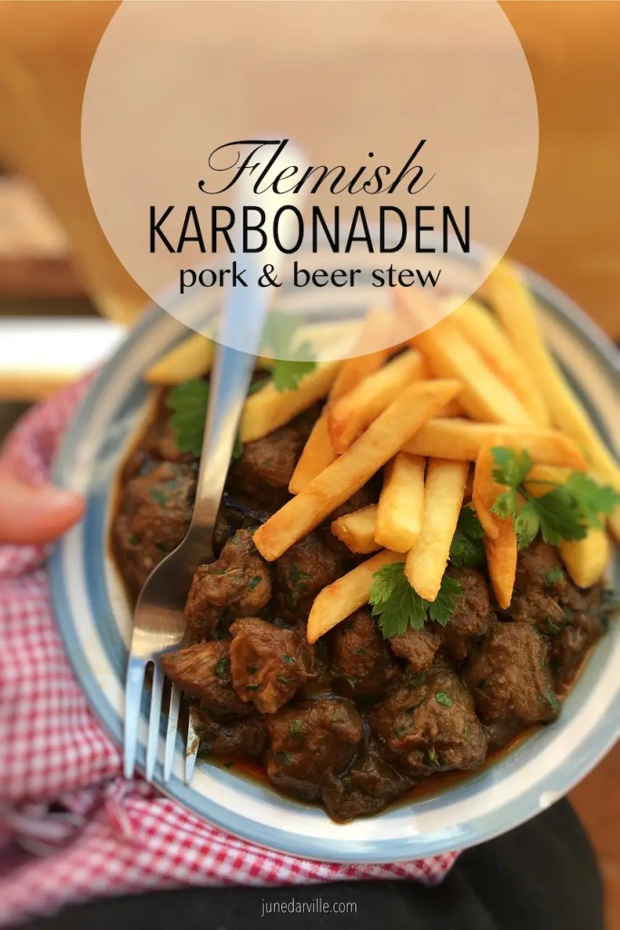 Carbonnade flamande or Flemish karbonaden: a strong meat stew with beer and molasses. Serve this stew with a portion of golden Belgian fries!