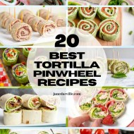20 Best Tortilla Pinwheel Recipes