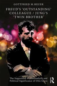 Book Cover: Freud's 'Outstanding'Colleague / Jung's 'Twin Brother'
