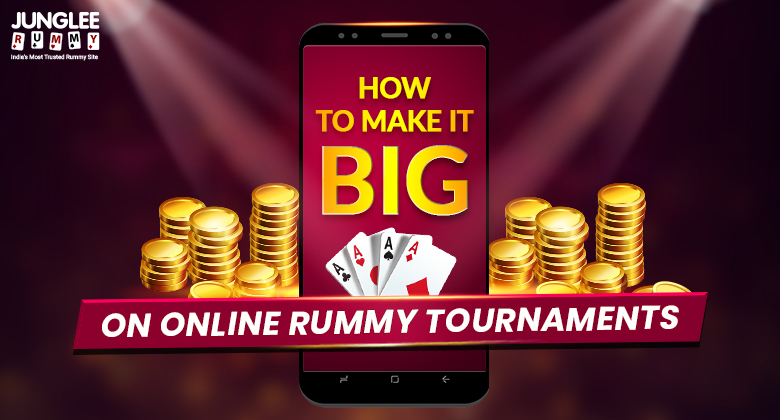 How to Make it Big on Online Rummy Tournaments?