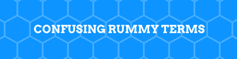 Confusing Rummy Terms