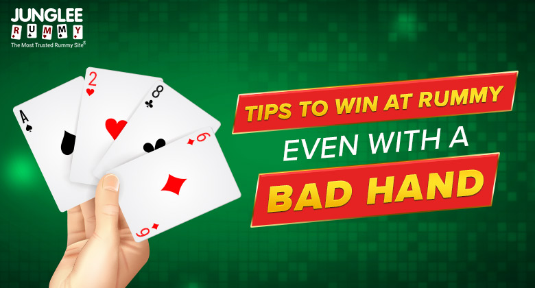 Win at Rummy Even with a Bad Hand