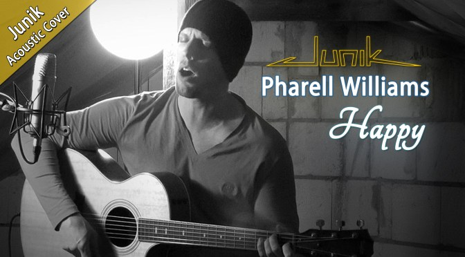 Pharell Williams • Happy (Acoustic Cover by Junik)
