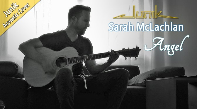 Neues YT-Cover :: Sarah McLachlan – Angel