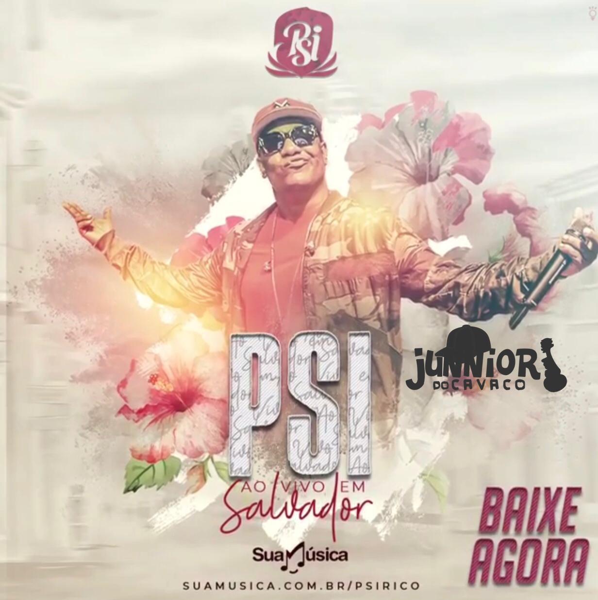 PSIRICO –  AO VIVO EM SALVADOR – BA 2018