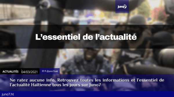 Haïti: L'essentiel de l'actualité du jeudi 4 mars 2021
