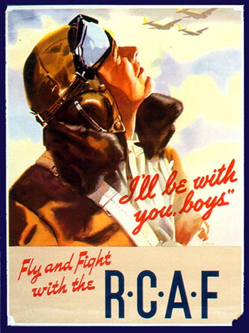 """I'll be with you boys"" Fly and Fight with the R.C.A.F. Recruiting poster for the RCAF by Joseph Sydney Hallam."