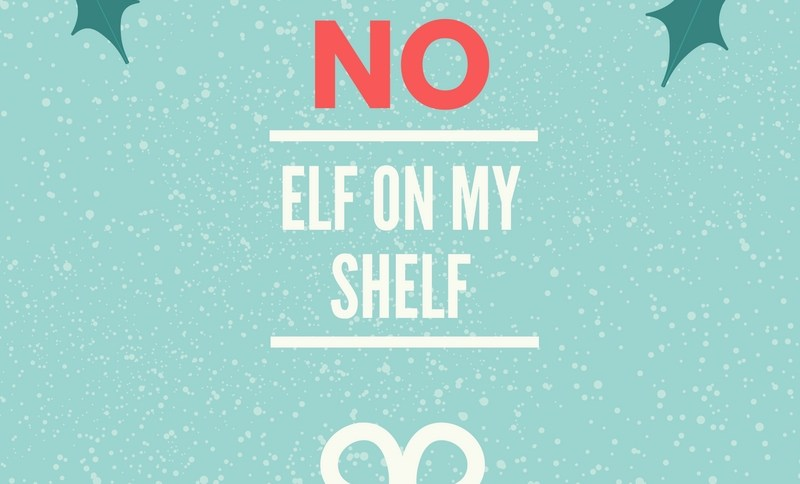 no elf on my shelf