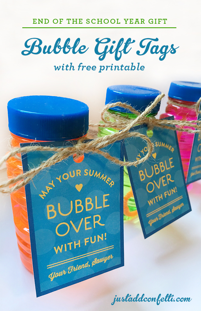 End of the school year bubble gift tags with free printable just hi friends negle Gallery