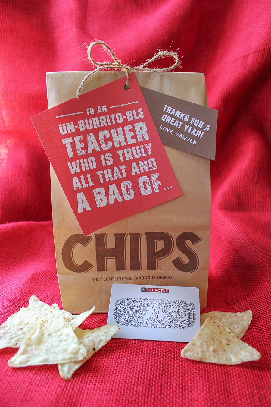 Creative Chipotle Teacher Appreciation Gift Idea, all that and a bag of chips, un-burrito-ble teacher, teacher gift, teacher appreciation, creative gift idea, funny gift ideas, Just Add Confetti, Just Add Confetti printable, free printable, thank your teacher