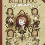 Review: Billy Fog Vol. 1: The Gift of Trouble Sight by Guillaume Bianco