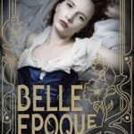 Review + Giveaway: Belle Epoque by Elizabeth Ross