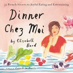Review: Dinner Chez Moi by Elizabeth Bard