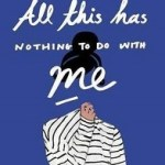 Review: All This Has Nothing To Do With Me by Monica Sabolo